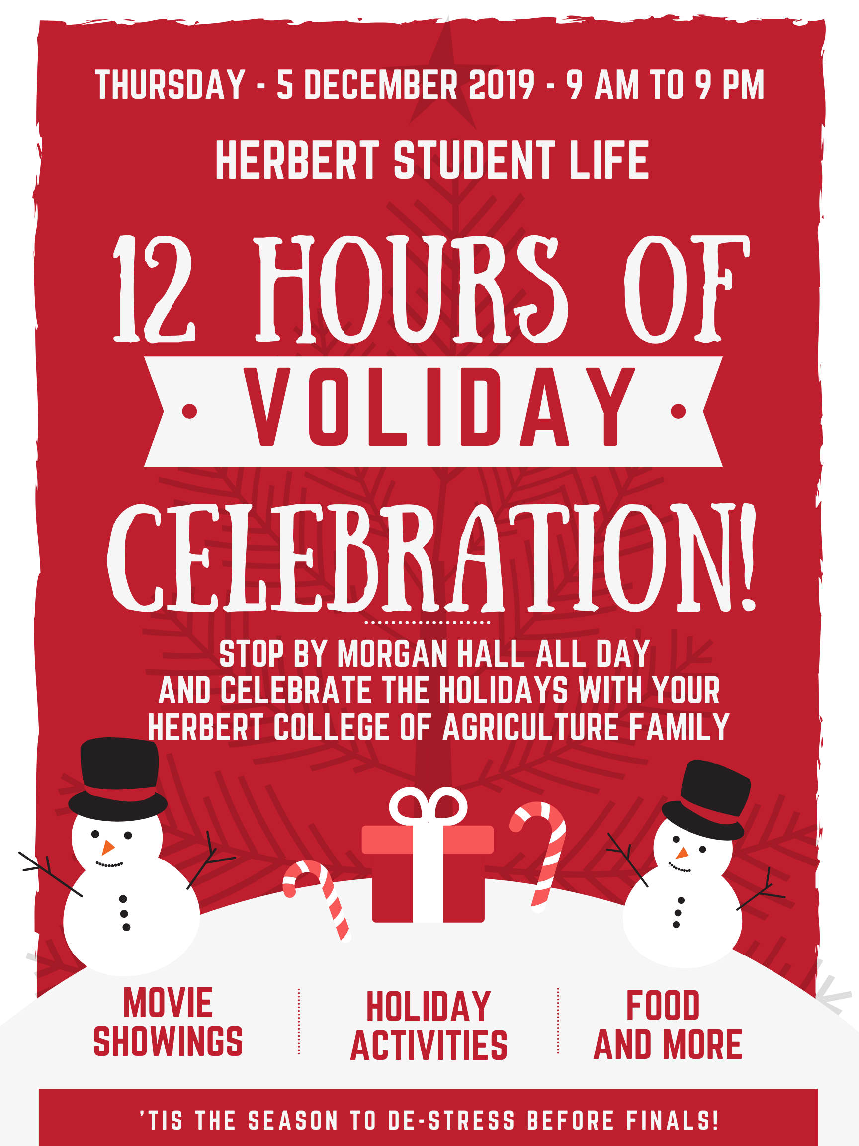 Stop by Morgan Hall All Day Thursday, Dec. 5th, 2019 and celebrate the holidays with your Herbert College of Agriculture family